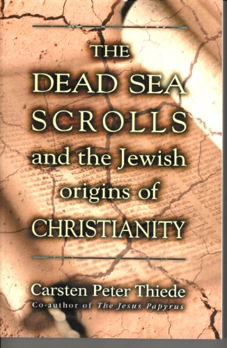 9780745950464: THE DEAD SEA SCROLL AND THE JEWISH ORIGINS OF CHRISTIANITY