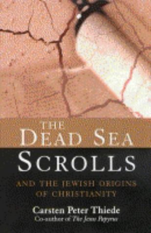 9780745950501: The Dead Sea Scrolls: And the Jewish Origins of Christianity