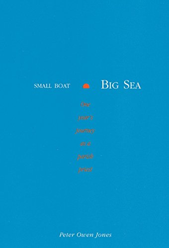 9780745950532: Small Boat, Big Sea: One Year's Journey As a Parish Priest