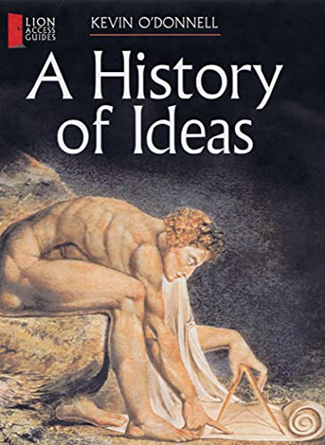 A History of Ideas (Lion Access Guides) (9780745950914) by Kevin O'Donnell