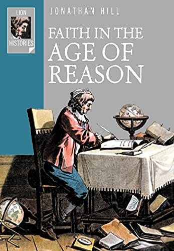 9780745951300: Faith in the Age of Reason: The Enlightenment from Galileo to Kant (Lion Histories)