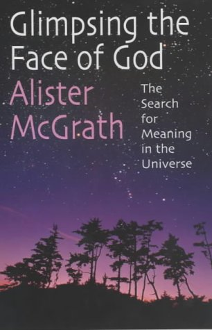 9780745951423: Glimpsing the Face of God: The Search for Meaning in the Universe