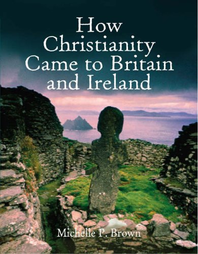 9780745951539: How Christianity Came To Britain and Ireland