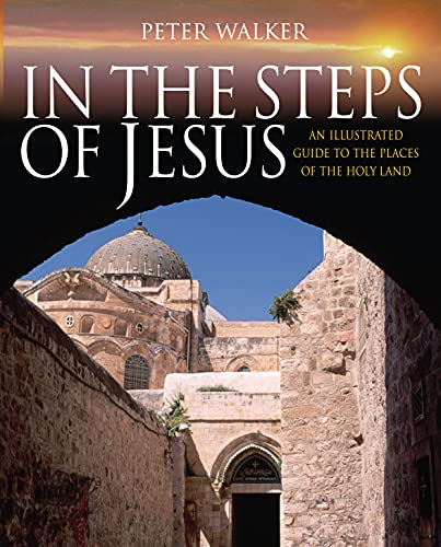 9780745951928: In the Steps of Jesus: An Illustrated Guide to the Places of the Holy Land