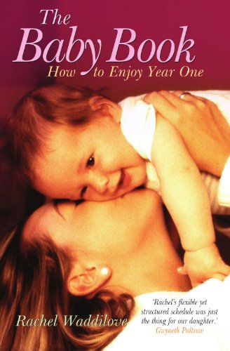 The Baby Book: How to Enjoy Year One: Waddilove, Rachel