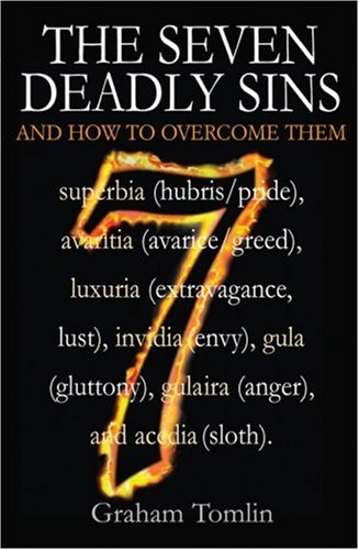 The Seven Deadly Sins: And How to Overcome Them (0745952216) by Tomlin, Graham