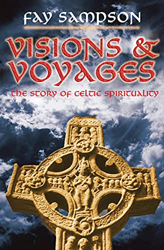 9780745952352: Visions & Voyages: The Story of Celtic Spirituality