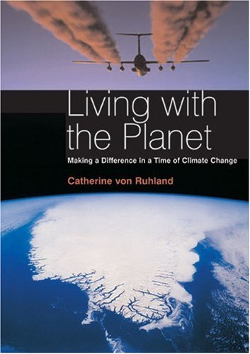 Living with the Planet: Making a Difference: von Ruhland, Catherine