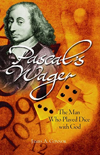 9780745952970: Pascal's Wager: The Man Who Played Dice with God