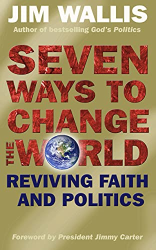 9780745952987: Seven Ways to Change the World: Reviving Faith and Politics