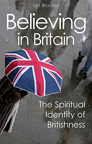 9780745953007: Believing in Britain: The Spiritual Identity of Britishness: 1