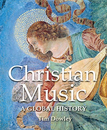 9780745953243: Christian Music: A Global History