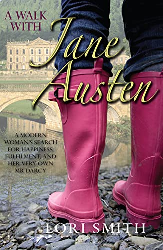 9780745953267: A Walk with Jane Austen: A modern Woman's Search for Happiness, Fulfilment, and her Very Own Mr Darcy
