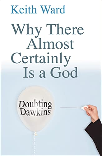 9780745953304: Why There Almost Certainly Is a God: Doubting Dawkins
