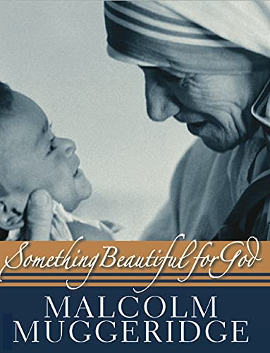 Something Beautiful for God (0745953387) by Muggeridge, Malcolm
