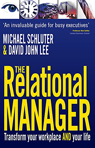 The Relational Manager: Transform Your Business and: Michael Schluter, John