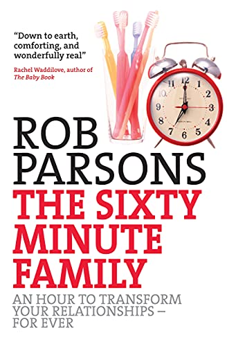 9780745953830: The Sixty Minute Family: An Hour to Transform Your Relationships - For Ever
