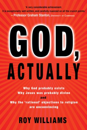 9780745953915: God, Actually: Why God Probably Exists, Why Jesus Was Probably Divine, and Why the 'Rational' Objections to Religion are Unconvincing