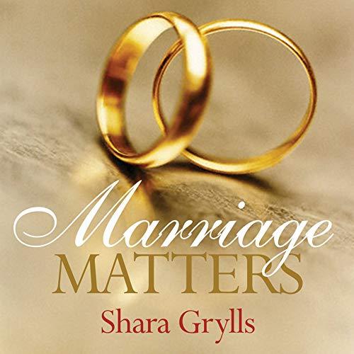 Marriage Matters: Grylls, Shara