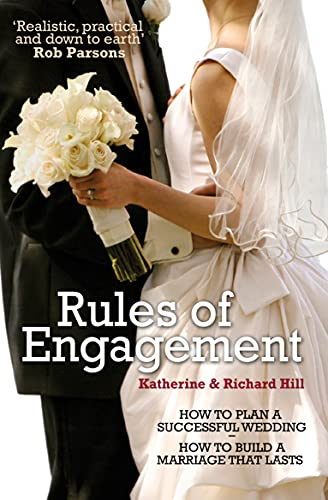 Rules of Engagement: How to Plan a Successful Wedding and How to Build a Marriage That Lasts: Hill,...