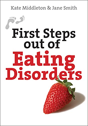 First Steps Out of Eating Disorders: Middleton, Dr. Kate,