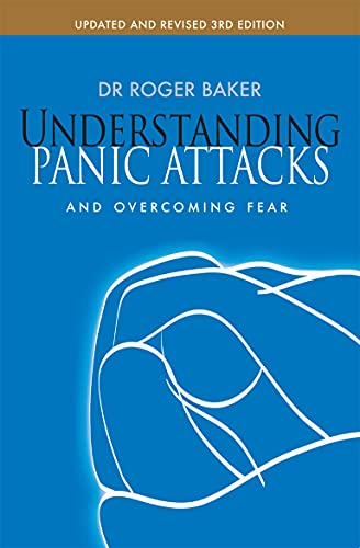 9780745955452: Understanding Panic Attacks and Overcoming Fear: Updated and Revised 3rd Edition