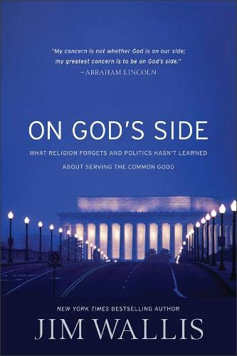 9780745956121: On God's Side: What Religion Forgets and Politics Hasn't Learned about Serving the Common Good