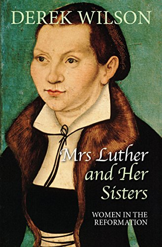 9780745956404: Mrs Luther and Her Sisters: Women in The Reformation