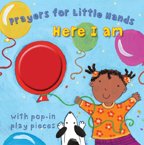 Here I Am: Prayers for Little Hands: Lois Rock