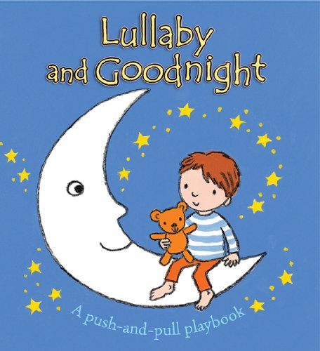 9780745962221: Lullaby and Goodnight: A Push-and-pull Playbook