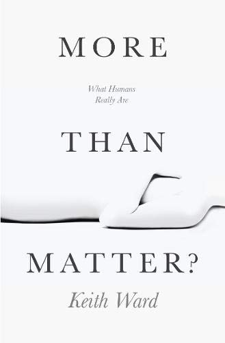 9780745962474: More Than Matter?: Is There More to Life than Molecules?