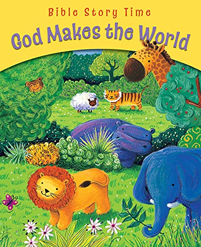 9780745963549: God Makes the World (Bible Story Time)