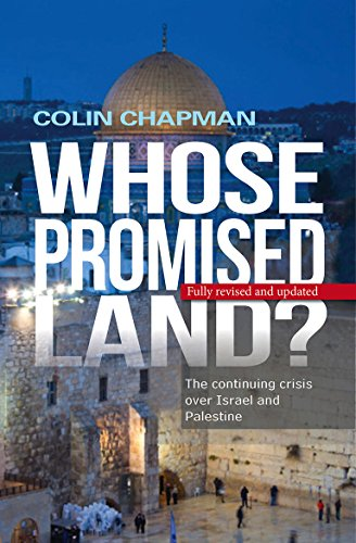 Whose Promised Land?: The Continuing Crisis Over Israel and Palestine: Chapman, Colin