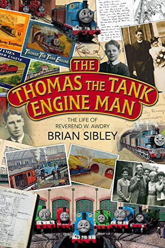 9780745970295: The Thomas the Tank Engine Man: The Story of the Reverend W. Awdry and His Really Useful Engines