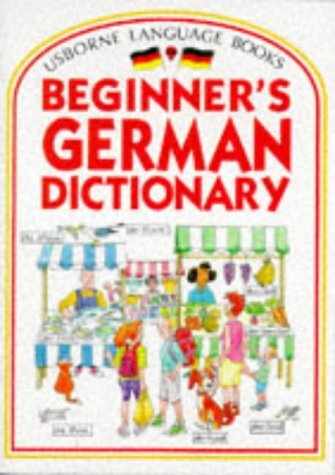 9780746000182: Usborne Beginner's German Dictionary (Beginner's Language Dictionaries Series) (German Edition)