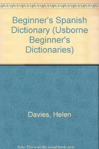 9780746000212: Beginner's Spanish Dictionary (Usborne Beginner's Dictionaries)
