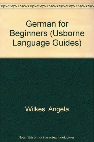 9780746000571: German for Beginners (Usborne Language Guides)