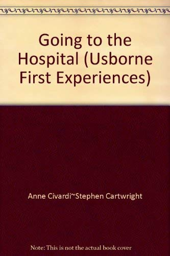 9780746000731: Going to the Hospital (Usborne First Experiences)