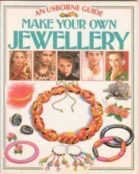 9780746000779: Make Your Own Jewelry (Practical Guides)