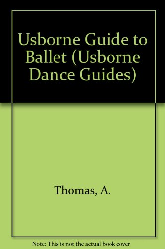 9780746000861: Usborne Guide to Ballet (Usborne Dance Guides)