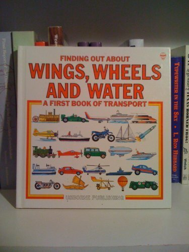 Finding Out About Wings,Wheels and Water : Kate Little