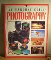 9780746001073: Photography (An Usborne Guide)