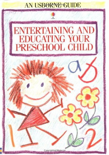 9780746001332: Entertaining and Educating Your Preschool Child (Usborne Parent's Guides)