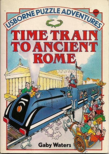 Time Train to Ancient Rome (Usborne Puzzle: Waters, Gaby