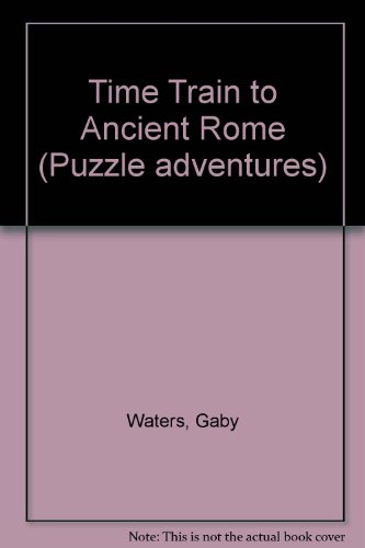 9780746001547: Time Train to Ancient Rome (Puzzle adventures)