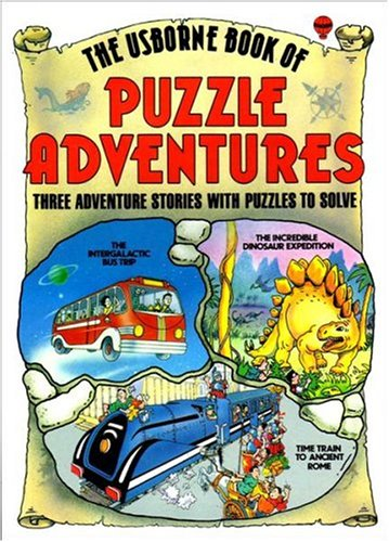 9780746001554: The Usborne Book of Puzzle Adventures Three Adventure Stories with Puzzles to Solve: The Incredible Dinosaur Expedition, The Intergalactic Bus Trip, Time Train to Ancient Rome (No. 1)