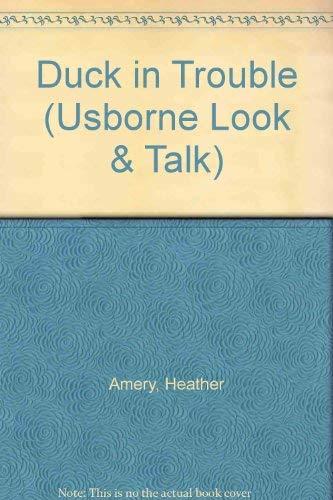 9780746001851: Duck in Trouble (Usborne Look & Talk)