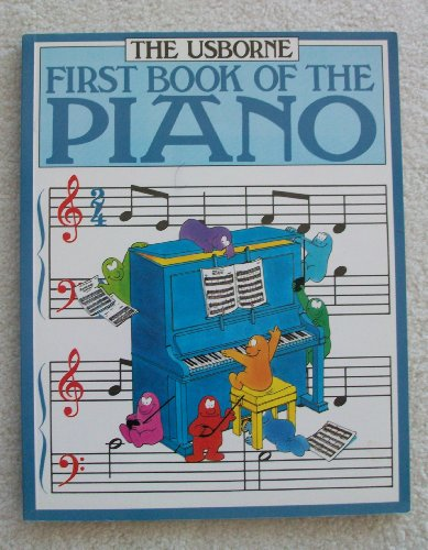 9780746001974: The First Book of the Piano (Usborne first music)