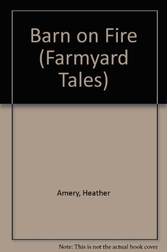 9780746002605: Barn on Fire (Farmyard Tales)