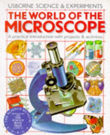 9780746002896: The World of the Microscope (Science & experiments)